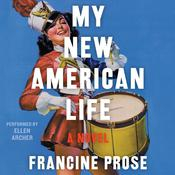 My New American Life by  Francine Prose audiobook