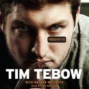 Through My Eyes by  Tim Tebow audiobook