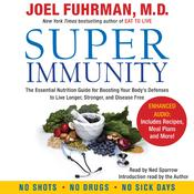 Super Immunity by  Joel Fuhrman MD audiobook