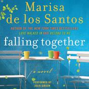 Falling Together by  Marisa de los Santos audiobook