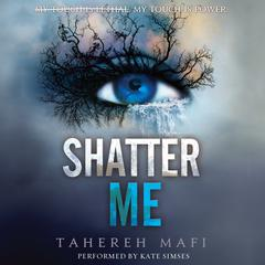 Shatter Me by Tahereh Mafi audiobook