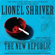 The New Republic by  Lionel Shriver audiobook