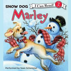Marley: Snow Dog Marley by John Grogan audiobook