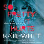 So Pretty It Hurts by  Kate White audiobook