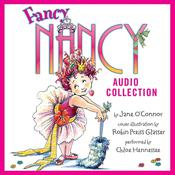 The Fancy Nancy Audio Collection by  Jane O'Connor audiobook