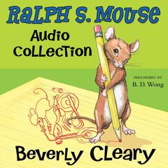 The Ralph S. Mouse Audio Collection by Beverly Cleary audiobook