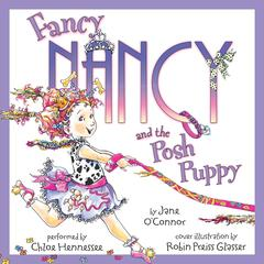 Fancy Nancy and the Posh Puppy by Jane O'Connor audiobook
