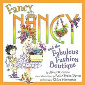 Fancy Nancy and the Fabulous Fashion Boutique by  Robin Preiss Glasser audiobook