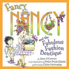 Fancy Nancy and the Fabulous Fashion Boutique by Jane O'Connor audiobook