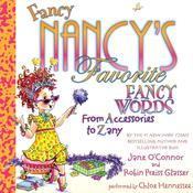Fancy Nancy's Favorite Fancy Words by  Robin Preiss Glasser audiobook