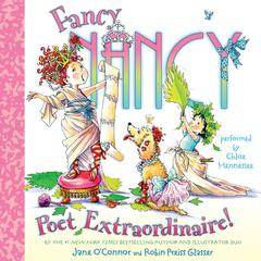 Fancy Nancy: Poet Extraordinaire! by Jane O'Connor audiobook