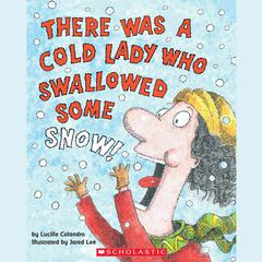 There Was a Cold Lady Who Swallowed Some Snow! by Lucille Colandro audiobook