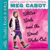 Glitter Girls and the Great Fake Out by  Meg Cabot audiobook