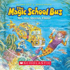 The Magic School Bus on the Ocean Floor by Joanna Cole audiobook