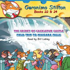 The Secret of Cacklefur Castle and Field Trip to Niagara Falls by Geronimo Stilton audiobook
