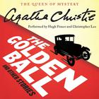 The Golden Ball, and Other Stories by Agatha Christie