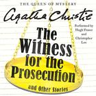 The Witness for the Prosecution, and Other Stories by Agatha Christie
