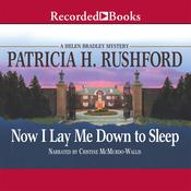 Now I Lay Me Down to Sleep by  Patricia H. Rushford audiobook