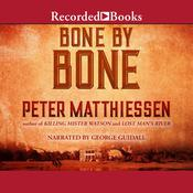 Bone by Bone by  Peter Matthiessen audiobook