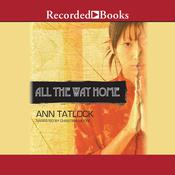All the Way Home by  Ann Tatlock audiobook