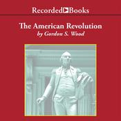 The American Revolution by  Gordon S. Wood audiobook