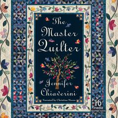 The Master Quilter by Jennifer Chiaverini audiobook