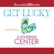 Get Lucky by  Katherine Center audiobook