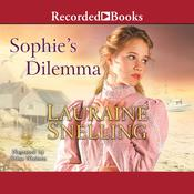 Sophie's Dilemma by  Lauraine Snelling audiobook
