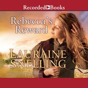 Rebecca's Reward by  Lauraine Snelling audiobook