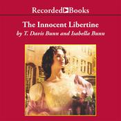 The Innocent Libertine by  Isabella Bunn audiobook