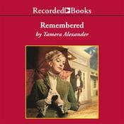 Remembered by  Tamera Alexander audiobook