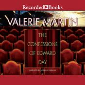 Confessions of Edward Day by  Valerie Martin audiobook