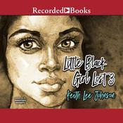 Little Black Girl Lost 3 by  Keith Lee Johnson audiobook