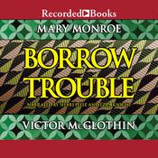 Borrow Trouble by  Mary Monroe audiobook