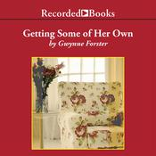 Getting Some of Her Own by  Gwynne Forster audiobook