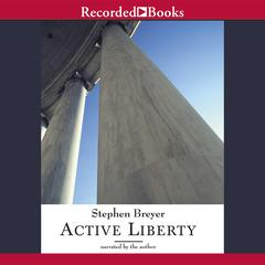 Active Liberty by Stephen Breyer audiobook