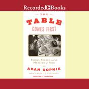 The Table Comes First by  Adam Gopnik audiobook