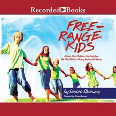 Free Range Kids by Lenore Skenazy audiobook