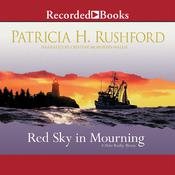 Red Sky in Mourning by  Patricia H. Rushford audiobook
