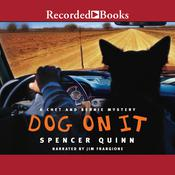 Dog on It by  Spencer Quinn audiobook