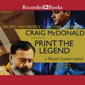 Print the Legend by  Craig McDonald audiobook