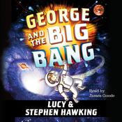 George and the Big Bang by  Lucy Hawking audiobook