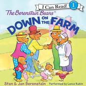 The Berenstain Bears Down on the Farm by  Jan Berenstain audiobook