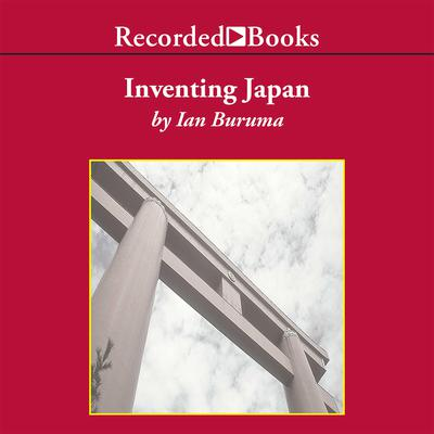Inventing Japan by Ian Buruma audiobook