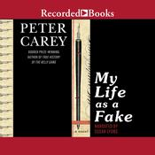 My Life as a Fake by  Peter Carey audiobook