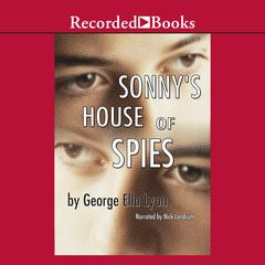 Sonny's House of Spies by George Ella Lyon audiobook
