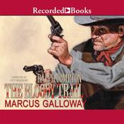 Ralph Compton The Bloody Trail by  Marcus Galloway audiobook
