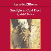 Gunfight at Cold Devil by  Ralph Cotton audiobook