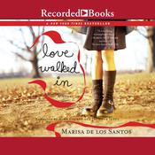 Love Walked In by  Marisa de los Santos audiobook