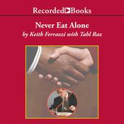 Never Eat Alone by  Tahl Raz audiobook